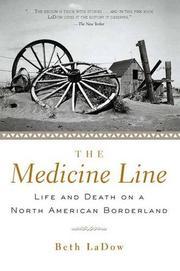 THE MEDICINE LINE by Beth LaDow