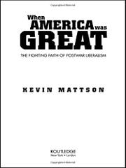WHEN AMERICA WAS GREAT by Kevin Mattson