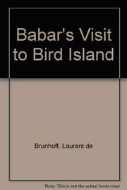BABAR'S VISIT TO BIRD ISLAND by Laurent de Brunhoff