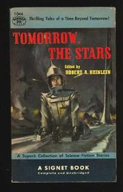 TOMORROW THE STARS by Robert A. Heinlein