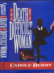 THE DEATH OF A DIFFICULT WOMAN by Carole Berry