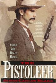 THE PISTOLEER by James Carlos Blake