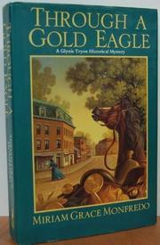 THROUGH A GOLD EAGLE by Miriam Grace Monfredo