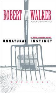 UNNATURAL INSTINCT by Robert W. Walker