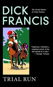 TRIAL RUN by Dick Francis