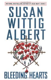 BLEEDING HEARTS by Susan Wittig Albert