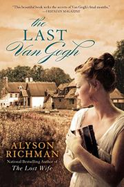 THE LAST VAN GOGH by Alyson Richman