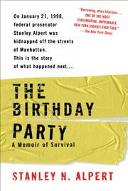 THE BIRTHDAY PARTY: A Memoir of Survival by Stanley N. Alpert