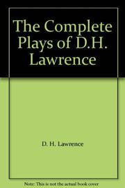 THE COMPLETE PLAYS OF D.H. LAWRENCE by D.H. Lawrence