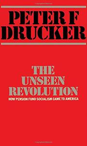THE UNSEEN REVOLUTION by Peter F. Drucker