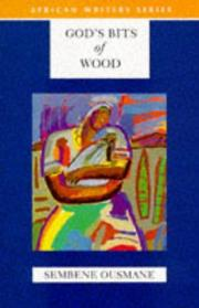 GOD'S BITS OF WOOD by Sembene Ousmane