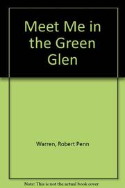 MEET ME IN THE GREEN GLEN by Robert Penn Warren