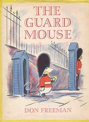 THE GUARD MOUSE by Don Freeman