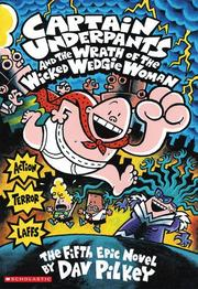 Book Cover for CAPTAIN UNDERPANTS AND THE WRATH OF THE WICKED WEDGIE WOMAN