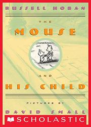 THE MOUSE AND HIS CHILD by David Small
