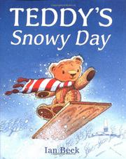 TEDDY'S SNOWY DAY by Ian Beck