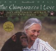 THE CHIMPANZEES I LOVE by Jane Goodall
