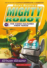 RICKY RICOTTA'S GIANT ROBOT VS. THE VOODOO VULTURES FROM VENUS by Dav Pilkey