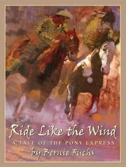 RIDE LIKE THE WIND by Bernie Fuchs