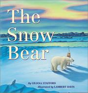 THE SNOW BEAR by Liliana Stafford