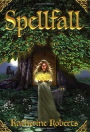 SPELLFALL by Katherine Roberts