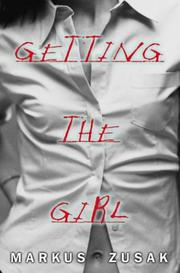 GETTING THE GIRL by Markus Zusak
