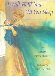 I WILL HOLD YOU 'TIL YOU SLEEP by Linda Zuckerman