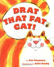 DRAT THAT FAT CAT! by Pat Thomson