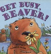 Book Cover for GET BUSY, BEAVER!
