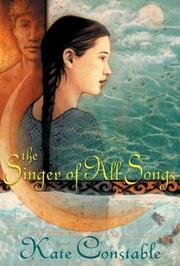 THE SINGER OF ALL SONGS by Kate Constable