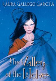 THE VALLEY OF THE WOLVES by Laura Gallego Garcia