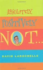 ABSOLUTELY, POSITIVELY NOT by David LaRochelle