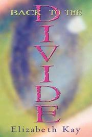 BACK TO THE DIVIDE by Elizabeth Kay