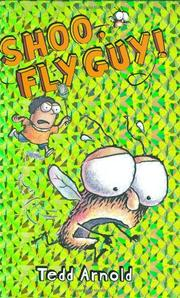 SHOO, FLY GUY! by Tedd Arnold