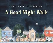 A GOOD NIGHT WALK by Elisha Cooper