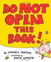 DO NOT OPEN THIS BOOK! by Michaela Muntean