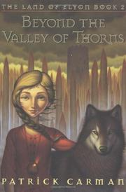 BEYOND THE VALLEY OF THORNS by Patrick Carman