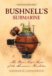 BUSHNELL'S SUBMARINE by Arthur S. Lefkowitz
