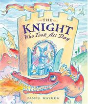 Cover art for THE KNIGHT WHO TOOK ALL DAY