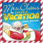 MRS. CLAUS TAKES A VACATION by Linas Alsenas