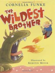 THE WILDEST BROTHER by Cornelia Funke