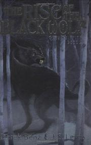 THE RISE OF THE BLACK WOLF by Derek Benz
