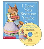 I LOVE YOU BECAUSE YOU'RE YOU by Liza Baker