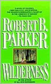 WILDERNESS by Robert B. Parker