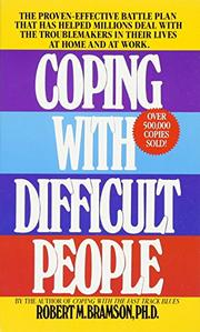 COPING WITH DIFFICULT PEOPLE by Robert Bramson