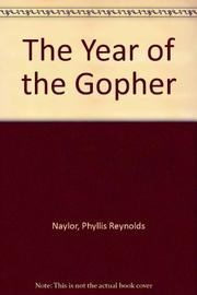 THE YEAR OF THE GOPHER by Phyllis Reynolds Naylor