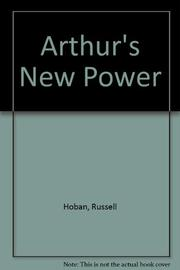ARTHUR'S NEW POWER by Russell Hoban