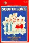 SOUP IN LOVE by Robert Newton Peck