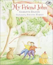 MY FRIEND JOHN by Charlotte Zolotow