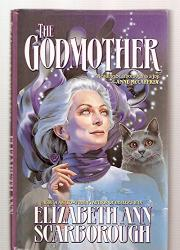 THE GODMOTHER by Elizabeth Ann Scarborough